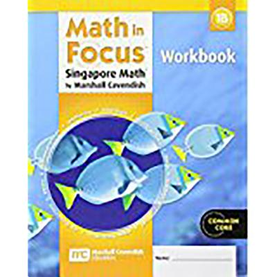 Math in Focus: Singapore Math: Student Workbook, Book B Grade 1 - Great Source (Prepared for publication by)