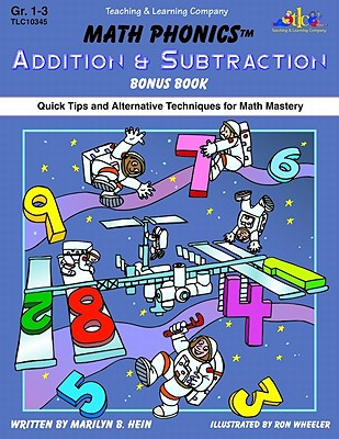 Math Phonics Addition & Subtraction Bonus Book: Quick Tips and Alternative Techniques for Math Mastery - Hein, Marilyn B