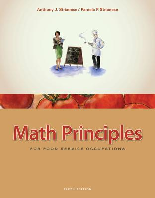 Math Principles for Food Service Occupations - Strianese, Anthony J, and Strianese, Pamela P
