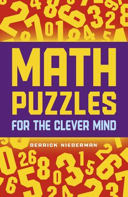 Math Puzzles for the Clever Mind - Niederman, Derrick