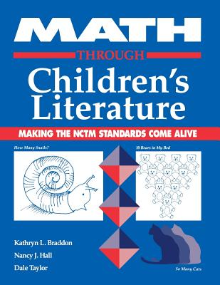 Math Through Children's Literature - Braddon, Kathryn, and Hall, Nancy, and Taylor, Dale
