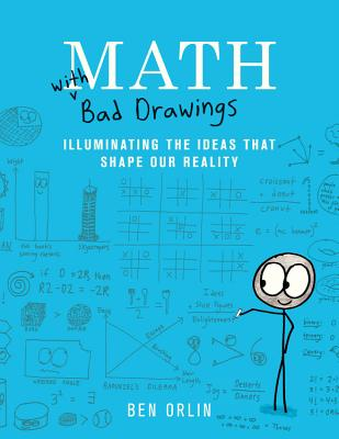 Math with Bad Drawings: Illuminating the Ideas That Shape Our Reality - Orlin, Ben