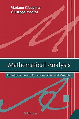 Mathematical Analysis: An Introduction to Functions of Several Variables - Giaquinta, Mariano, and Modica, Giuseppe