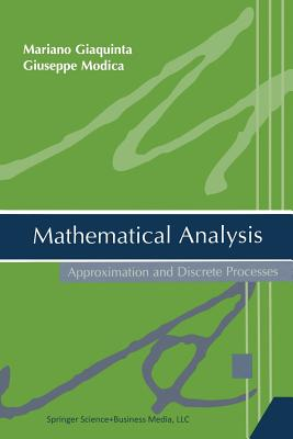 Mathematical Analysis: Approximation and Discrete Processes - Giaquinta, Mariano, and Modica, Giuseppe