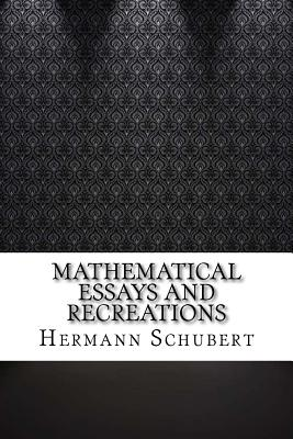 Mathematical Essays and Recreations - Schubert, Hermann
