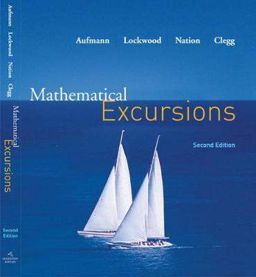 Mathematical Excursions - Aufmann, Richard N, and Nation, Richard D, and Clegg, Daniel K