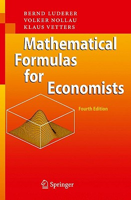 Mathematical Formulas for Economists - Luderer, Bernd, and Nollau, Volker, and Vetters, Klaus