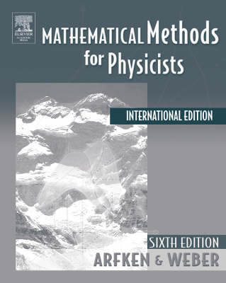 Mathematical Methods for Physicists - Arfken, George B