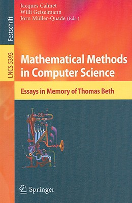Mathematical Methods in Computer Science: Essays in Memory of Thomas Beth - Calmet, Jacques (Editor)