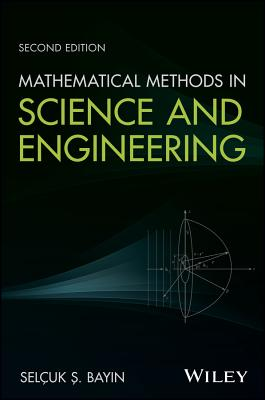 Mathematical Methods in Science and Engineering - Bayin, Selcuk S