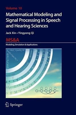 Mathematical Modeling and Signal Processing in Speech and Hearing Sciences - Xin, Jack, and Qi, Yingyong