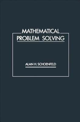 Mathematical Problem Solving - Schoenfeld, Alan H