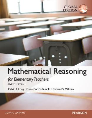 Mathematical Reasoning for Elementary School Teachers, Global Edition - Long, Calvin T., and DeTemple, Duane W., and Millman, Richard S.