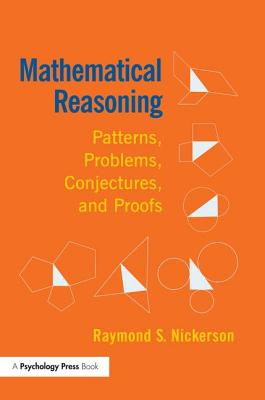 Mathematical Reasoning: Patterns, Problems, Conjectures, and Proofs - Nickerson, Raymond