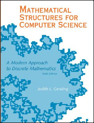 Mathematical Structures for Computer Science: A Modern Approach to Discrete Mathematics - Gersting, Judith L