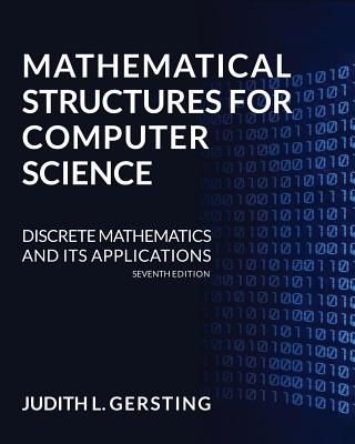 Mathematical Structures for Computer Science - Gersting, Judith L, Professor