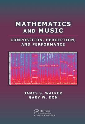 Mathematics and Music: Composition, Perception, and Performance - Walker, James S.