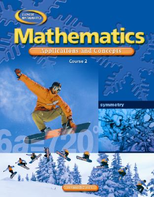 Mathematics: Applications and Concepts, Course 2, Student Edition - McGraw-Hill