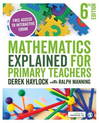 Mathematics Explained for Primary Teachers - Haylock, Derek, and Manning, Ralph