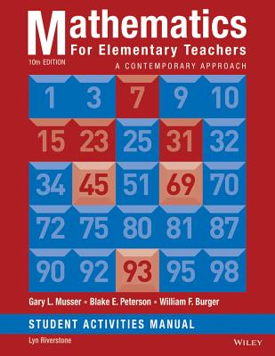 Mathematics for Elementary Teachers: A Contemporary Approach: Student Activities Manual - Musser, Gary L, and Peterson, Blake E, and Burger, William F