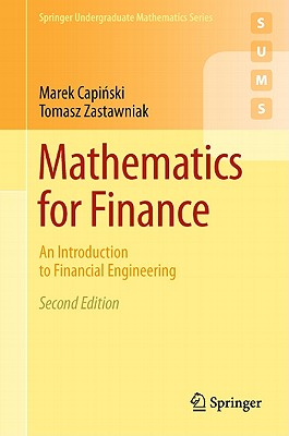 Mathematics for Finance: An Introduction to Financial Engineering - Capinski, Marek, and Zastawniak, Tomasz