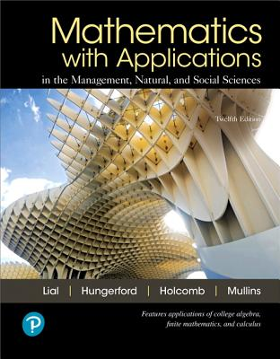 Mathematics with Applications In the Management, Natural, and Social Sciences - Lial, Margaret, and Hungerford, Thomas, and Holcomb, John