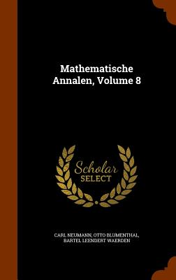 Mathematische Annalen, Volume 8 - Neumann, Carl, and Blumenthal, Otto, and Waerden, Bartel Leendert