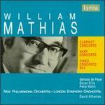Mathias: Clarinet Concerto; Harp Concerto; Piano Concerto