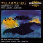 Mathias: Symphony No. 3/Helios/Oboe Concerto/Requiescat