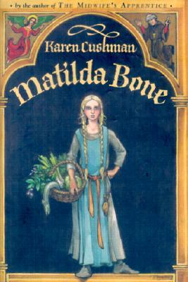 Matilda Bone - Cushman, Karen