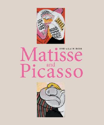 Matisse and Picasso - Bois, Yve-Alain