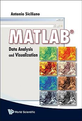MATLAB: Data Analysis and Visualization - Siciliano, Antonio