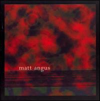 Matt Angus - Matt Angus