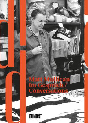 Matt Mullican: Conversations - Wilmes, Ulrich (Editor)