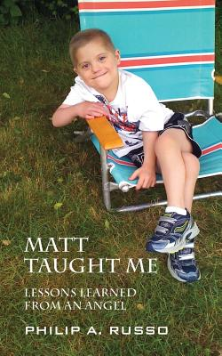 Matt Taught Me: Lessons Learned from an Angel - Russo, Philip a