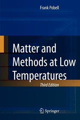 Matter and Methods at Low Temperatures - Pobell, Frank