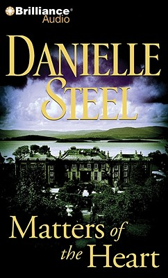 Matters of the Heart - Steel, Danielle, and Foster, Mel (Read by)