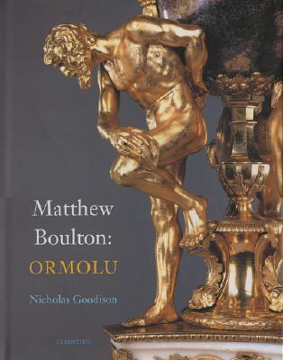 Matthew Boulton: Ormolu - Goodison, Nicholas