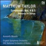 Matthew Taylor: Symphonies Nos. 4 & 5; Romanza for Strings