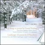 Matti Borg: 15 Songs to Poems by Gustaf Fröding; Landscape - 12 Poems by J.P. Jacobsen