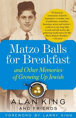 Matzo Balls for Breakfast: And Other Memories of Growing Up Jewish - King, Alan