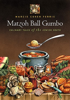 Matzoh Ball Gumbo: Culinary Tales of the Jewish South - Ferris, Marcie Cohen