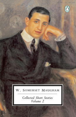 Maugham: Collected Short Stories: Volume 2 - Maugham, W Somerset