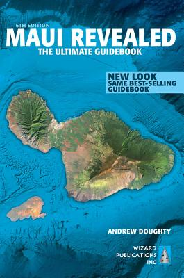 Maui Revealed: The Ultimate Guidebook - Doughty, Andrew, III (Photographer), and Boyd, Leona (Photographer)