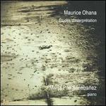 Maurice Ohana: Études d'Interprétation