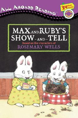 Max and Ruby's Show-And-Tell - Wells, Rosemary