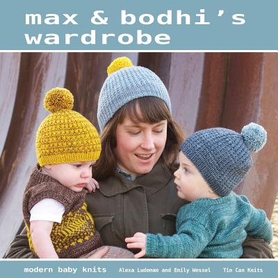 Max & Bodhi's Wardrobe - Ludeman, Alexa, and Wessel, Emily