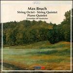Max Bruch: Piano Quintet; String Octet; String Quintet