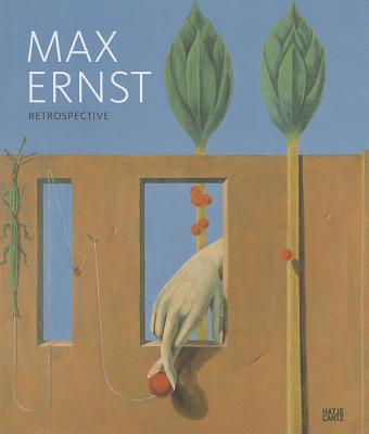 Max Ernst Retrospective - Ernst, Max, and Bouvier, Raphael (Text by), and Drost, Julia (Text by)