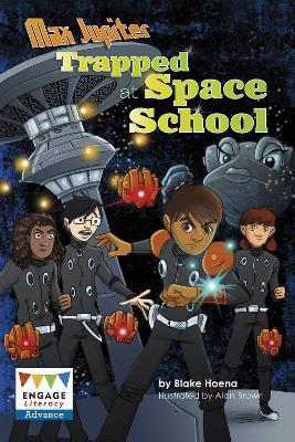 Max Jupiter Trapped at Space School - Hoena, Blake